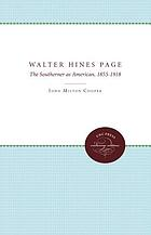Walter Hines Page : the Southerner as American, 1855-1918