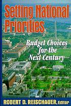 Setting national priorities : budget choices for the next century