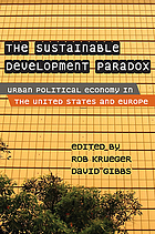 The sustainable development paradox : urban political economy in the United States and Europe