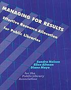 Managing for results : effective resource allocation for public libraries
