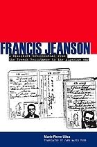 Francis Jeanson : a dissident intellectual from the resistance to the Agerian War