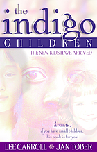 The indigo children : the new kids have arrivedDeti indigo : novye deti uzhe prishli