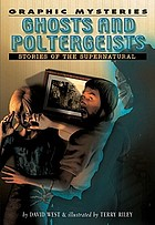 Ghosts and poltergeists : stories of the supernatural