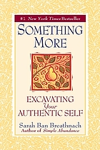 Something more : excavating your authentic self