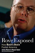 Rove exposed : how Bush's brain fooled America