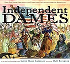 Independent dames : what you never knew about the women and girls of the American Revolution