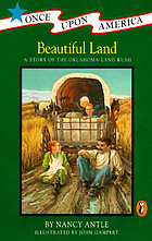 Beautiful land : a story of the Oklahoma Land Rush