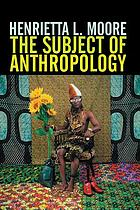 The subject of anthropology : gender, symbolism and psychoanalysis