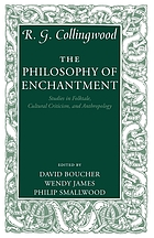The philosophy of enchantment studies in folktale, cultural criticism, and anthropology