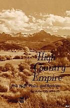 High country empire; the high plains and Rockies