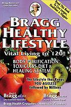 Bragg healthy lifestyle : vital living to 120