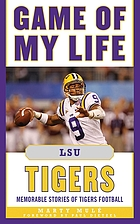 Game of my life LSU Tigers memorable stories of Tigers football