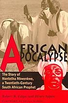 African apocalypse : the story of Nontetha Nkwenkwe, a twentieth-century South African prophet