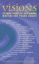 Visions : nineteen short stories by outstanding writers for young adults