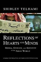 Reflections of hearts and minds : media, opinion, and identity in the Arab world