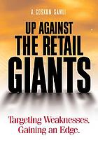 Up against the retail giants : targeting weakness, gaining an edge