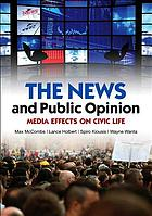 The news and public opinion : media effects on civic life