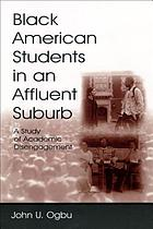 Black American students in an affluent suburb a study of academic disengagement
