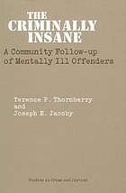 The criminally insane : a community follow-up of mentally ill offenders