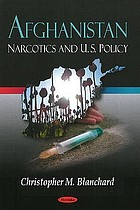 Afghanistan narcotics and U.S. policy