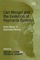 Carl Menger and the evolution of payments systems : from barter to electronic money