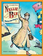 The daring Nellie Bly : America's star reporter