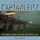 Captain Fitz FitzGibbon, Green Tiger of the War of 1812