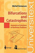 Bifurcations and catastrophes : geometry of solutions to nonlinear problems