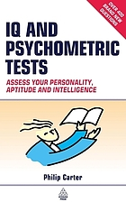 IQ and psychometric tests : assess your personality, aptitude, and intelligence