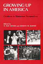 Growing up in America : children in historical perspective