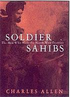 Soldier sahibs : the men who made the North-West frontier