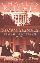Storm signals : more undiplomatic diaries, 1962-1971