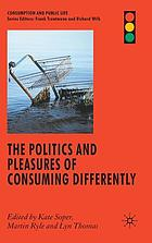 ThePolitics and Pleasures of Consuming Differently