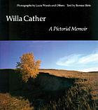 Willa Cather: a pictorial memoirWilla Cather : a pictorial memoir