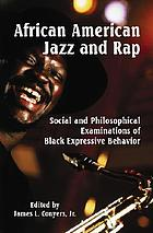 African American jazz and rap : social and philosophical examinations of Black expressive behavior