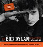 The Bob Dylan scrapbook : 1956-1966