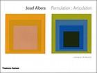 Josef Albers : formulation : articulation