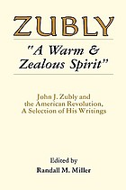 """A warm & zealous spirit"" : John J. Zubly and the American Revolution : a selection of his writings"