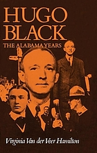 Hugo Black : the Alabama years