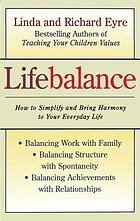 Lifebalance : priority balance, attitude balance, goal balance in all areas of your life