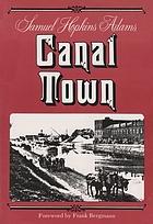 Canal town, a novel