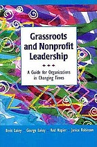 Grassroots and nonprofit leadership : a guide for organizations in changing times