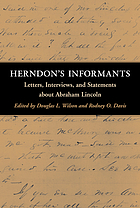 Herndon's informants : letters, interviews, and statements about Abraham Lincoln