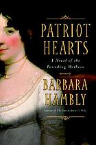 Patriot hearts : a novel of the founding mothers