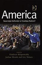 America : sovereign defender or cowboy nation