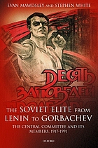 The Soviet elite from Lenin to Gorbachev : the Central Committee and its members, 1917-1991