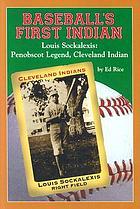 Baseball's first Indian : Louis Sockalexis : Penobscot legend, Cleveland Indian