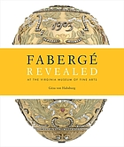 Fabergé revealed : at the Virginia Museum of Fine Arts
