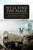 We'll find the place : the Mormon exodus, 1846-1848