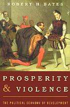 Prosperity and violence : the political economy of development